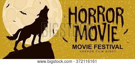 Horror Movie Festival. Vector Poster With A Werewolf Howling At The Full Moon. Scary Cinema. Horror