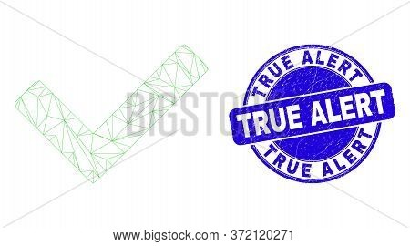 Web Mesh Validated Tick Pictogram And True Alert Stamp. Blue Vector Rounded Textured Seal Stamp With
