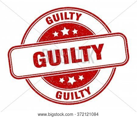 Guilty Stamp. Guilty Round Grunge Sign. Label