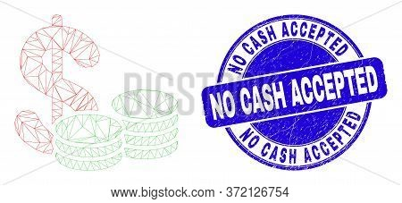 Web Mesh Cash Icon And No Cash Accepted Seal Stamp. Blue Vector Round Grunge Seal Stamp With No Cash