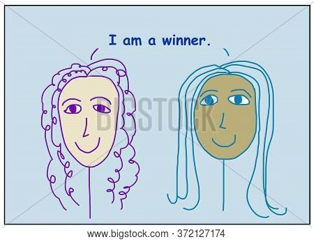 Color Cartoon Of Two Smiling, Beautiful And Ethnically Diverse Women Stating I Am A Winner.