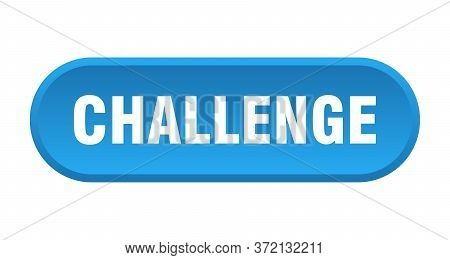 Challenge Button. Challenge Rounded Blue Sign. Challenge