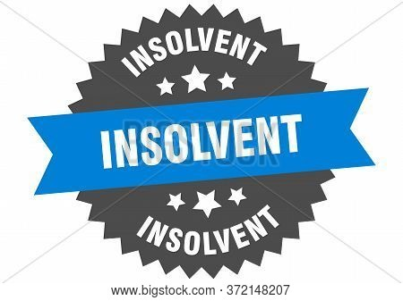 Insolvent Sign. Insolvent Blue-black Circular Band Label
