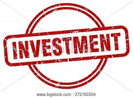 Investment Stamp. Investment Round Vintage Grunge Sign. Investment