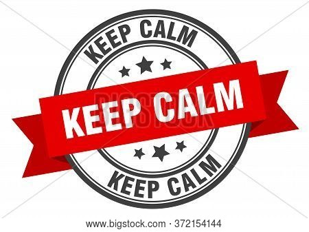 Keep Calm Label. Keep Calm Red Band Sign. Keep Calm