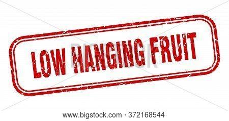 Low Hanging Fruit Stamp. Low Hanging Fruit Square Grunge Red Sign
