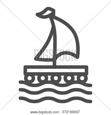 Wooden Raft With Sail Line Icon, Nautical Concept, Boat Sign On White Background, Raft Icon In Outli