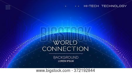 Abstract Technology Internet. World Map Network Connection Global Business Future. Futuristic Backgr