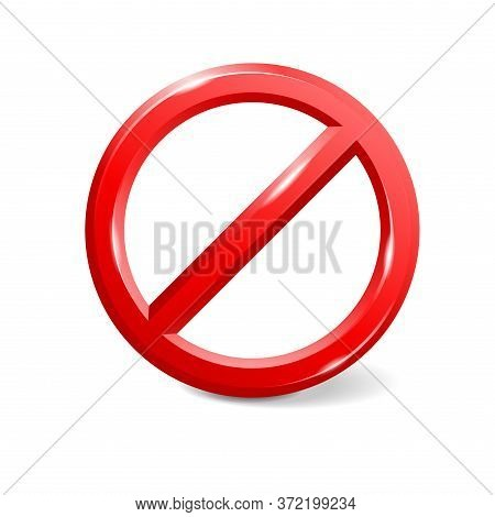 Forbidden Sign Empty Template - Crosser Out Red Prohibit Caution Circle In 3d Embossed Style - Isola