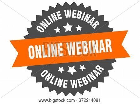 Online Webinar Sign. Online Webinar Circular Band Label. Round Online Webinar Sticker