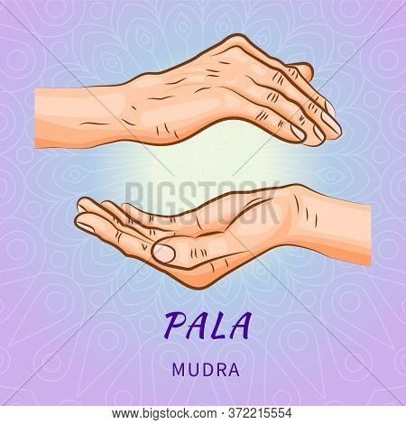 Pala-mudra Or Mudra Of Trust - Gesture In Yoga Fingers. Symbol In Buddhism Or Hinduism Concept. Yoga