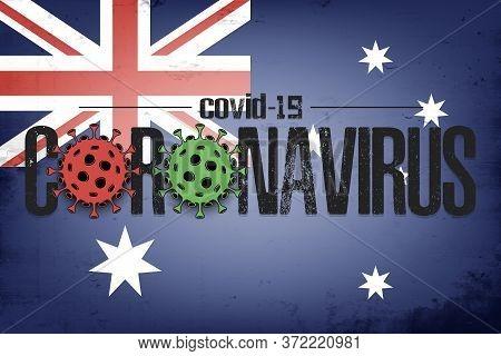 Flag Of Australia With Coronavirus Covid-19. Virus Cells Coronavirus Bacteriums Against Background O