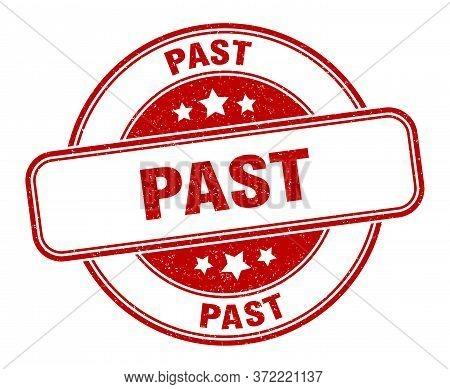 Past Stamp. Past Round Grunge Sign. Label