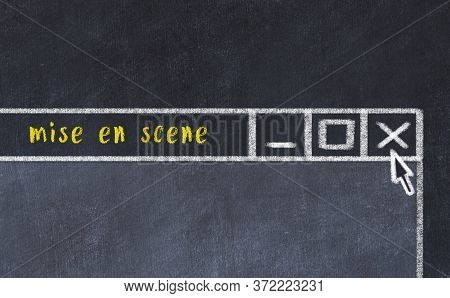 Chalk Sketch Of Closing Browser Window With Page Header Inscription Mise En Scene