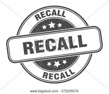 Recall Stamp. Recall Round Grunge Sign. Label