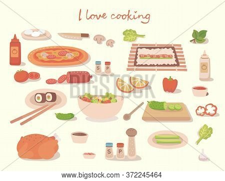 I Love Cocking A Tasty Pizza, A Cake, A Sushi And A Salad With Kitchen Utensils, Ingredients. Vector