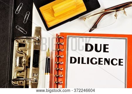 Due Diligence-a Text Label In The Form Of The Document. Great Effort And Diligence In Planning The S
