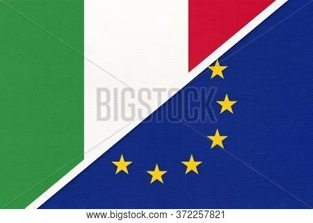 Italy Or Italian Republic And European Union Or Eu, Symbol Of National Flags From Textile. Relations