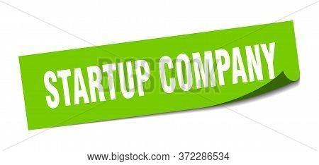 Startup Company Sticker. Startup Company Square Sign. Startup Company. Peeler