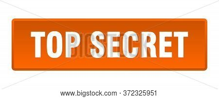 Top Secret Button. Top Secret Square Orange Push Button
