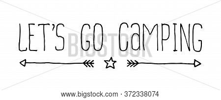 Hand Drawn Camp Editable Doodle Illustration. Lets Go Camping Simple Poster. Camping And Hiking Lett