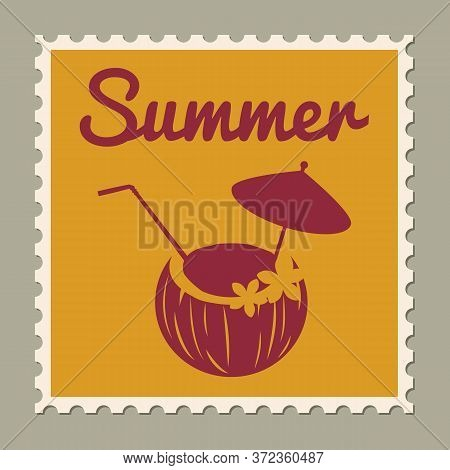 Postage Stamp Summer Vacation Coconut Cocktail. Retro Vintage Design Vector Illustration Isolated