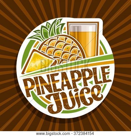 Vector Logo For Pineapple Juice, Decorative Cut Paper Label With Illustration Of Fruit Drink In Glas