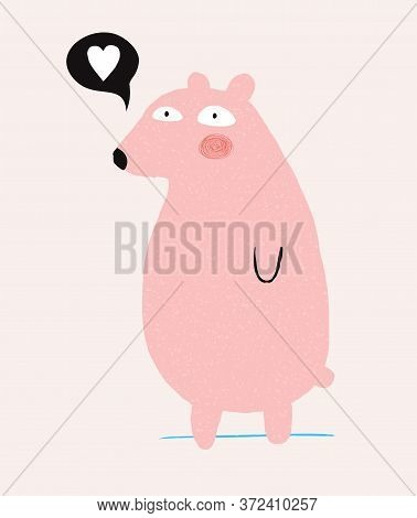 Cute Hand Drawn Pink Teddy Bear Vector Illustration. Lovely Nursery Art With Quirky Big Bear And Whi