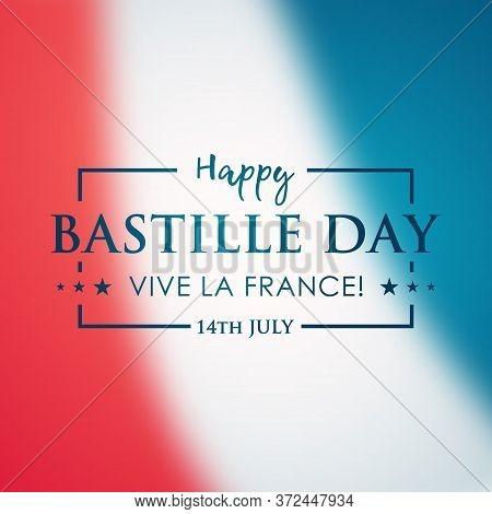 Happy Bastille Day, 14 July. Blurred France Flag. Background For France Bastille Day. Stock Vector I