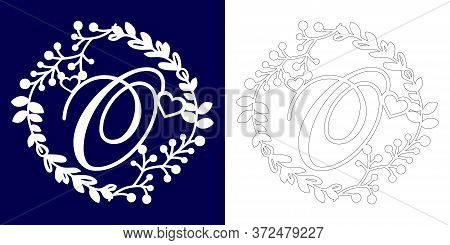 Vector Wedding Initial Monogram For Laser Cutting. Letter O Of The Decorative Monogram In A Floral F