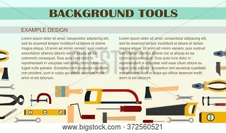 Building Tools. Background For Text. Construction, Decoration, Repair Of Houses, Offices. Repair Ser