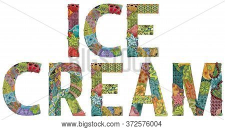 Words Ice Cream. Vector Zentangle Object For Decoration
