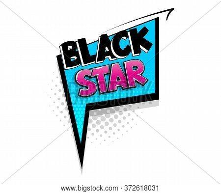 Comic Text Black Star On Speech Bubble Cartoon Pop Art Style. Colorful Halftone Speak Bubble Cloud B