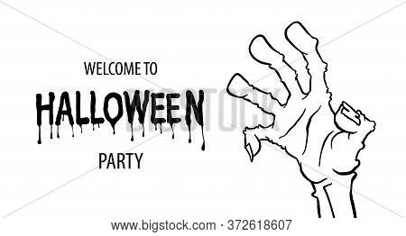 Cartoon Monochrome Zombie Hand For Flyer Party Design. Happy Halloween Outline Arm. Happy Halloween.