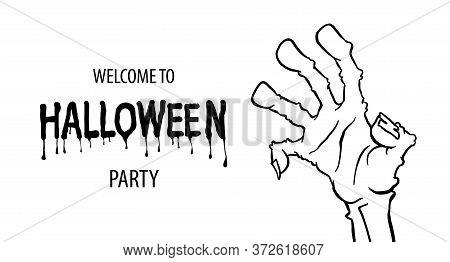 Cartoon Monochrome Zombie Hand For Flyer Party Design. Happy Halloween Outline Arm. Happy Halloween.