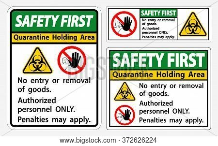 Safety First Quarantine Holding Area Sign Isolated On White Background,vector Illustration Eps.10