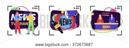 Set Of Three Isolated News Compositions With Camcorder Record Signs And Cartoon Style Characters Of