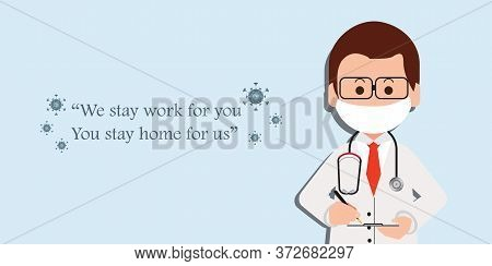 Doctor Cartoon Character At Hospital Wear Medical Masks With With Text We Stay At Work For You, You