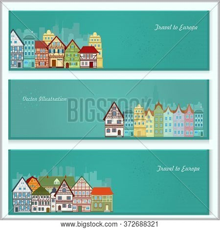 Set Of Vector Banners With European Traditional Architecture. Postcards With European Houses.
