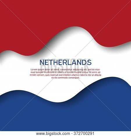 Abstract Waving Flag Of Netherlands. Paper Cut Style. Creative Background For Patriotic Holiday Card