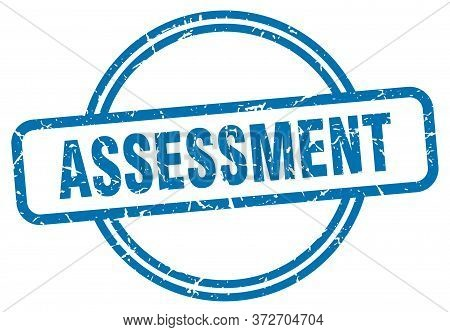 Assessment Stamp. Assessment Round Vintage Grunge Sign. Assessment