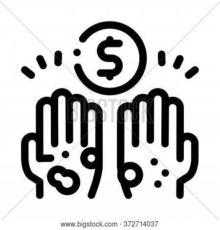 Homeless Hands Ask For Money Icon Vector. Homeless Hands Ask For Money Sign. Isolated Contour Symbol