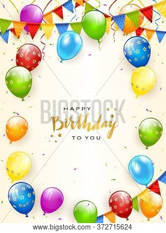 Colorful Balloons Isolated On White Background With Gold Lettering Happy Birthday, Holiday Pennants,