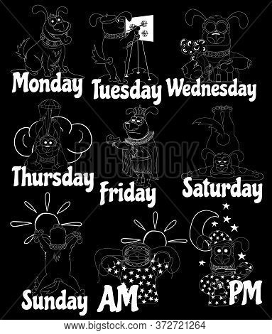 Dog Days Of The Week White. Funny Dog Drawn By Hand At Different Times Of The Week. Illustration Of