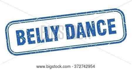 Belly Dance Stamp. Belly Dance Square Grunge Blue Sign