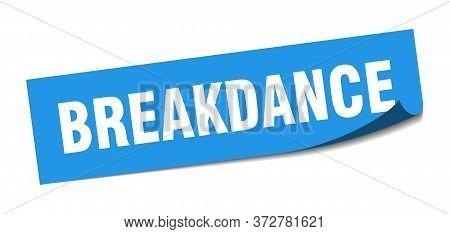 Breakdance Sticker. Breakdance Square Sign. Breakdance. Peeler
