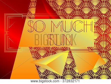 Art Deco So Much Fun Text. Decorative Greeting Card, Sign With Vintage Letters.