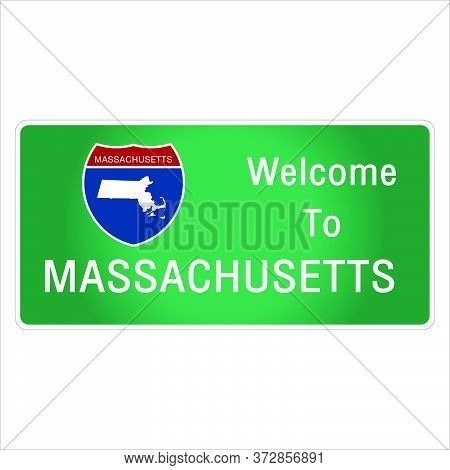 Roadway Sign Welcome To Signage On The Highway In American Style Providing Massachusetts State Infor