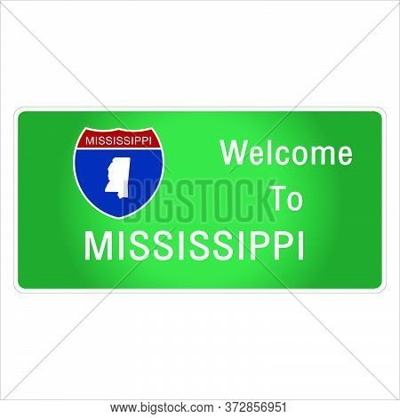 Roadway Sign Welcome To Signage On The Highway In American Style Providing Mississippi State Informa