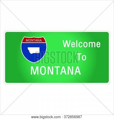 Roadway Sign Welcome To Signage On The Highway In American Style Providing Montana State Information